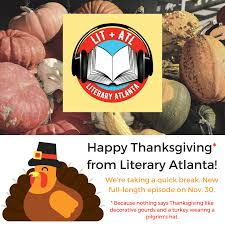 thanksgiving 2017 literary atlanta a podcast hosted by