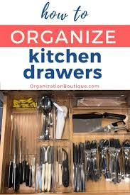 how to organize kitchen utensil drawer how to organize kitchen drawers organization boutique