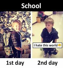 Memes For School - dopl3r com memes school i hate this world 1st day 2nd day