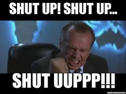 Shut Up Meme - jack nicholson shut up shut up shut uuppp weknowmemes