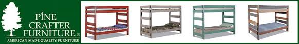 American Made Bunk Beds Pine Crafter American Made Quality Furniture Bunk Beds