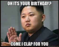 Funny Birthday Memes Tumblr - i clap for you funny birthday meme
