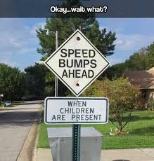 Speed Bump Meme - speed bumps speed bump humor and dark