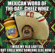 Spanish Word Of The Day Meme - mexican word for the day mash up gallery ebaum s world