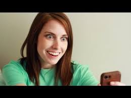 Overbearing Girlfriend Meme - overly attached girlfriend know your meme