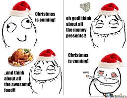 Christmas Is Coming Meme - christmas is coming by maxkdot meme center
