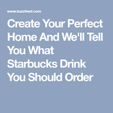 perfect home design quiz create your perfect home and we ll tell you what starbucks drink you