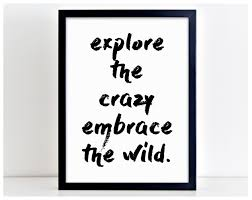 explore the crazy embrace the wild motivation word art print