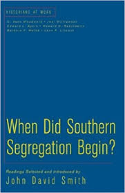 when did southern segregation begin david smith