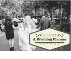 i want to be a wedding planner so you want to be a wedding planner the whole shebang