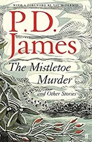by p d the mistletoe murder and other stories by p d