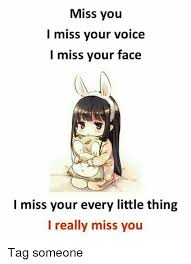 Miss You Meme - miss you i miss your voice i miss your face i miss your every