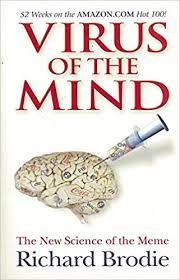 The New Meme - com virus of the mind the new science of the meme