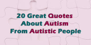 transitions from quote to explanation quotes about autism from autistic people the mighty
