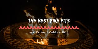 Best Firepits Best Pits For Outdoor Heat 2017 2018