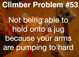 Rock Climbing Memes - climber problems one of my favorite feelings rocks and cracks