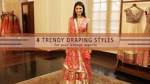 How To Draping How To Wear Your Lehenga Dupatta In Different Styles 4 Ways