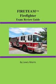 fireteam firefighter exam review guide ebook by lewis morris