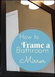 crafty allie how to frame your bathroom mirror