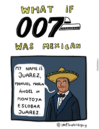 Mexican Meme - what if 007 was mexican by imthebirdguy meme center