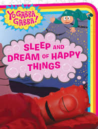 sleep dream happy yo gabba gabba veronica paz