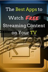 the best apps to watch free streaming content app tvs and movie