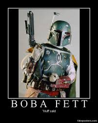 Boba Fett Meme - boba fett demotivational by onikage108 on deviantart