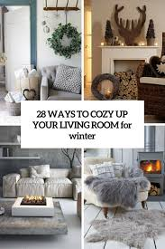 www livingroom 28 cool ways to cozy up your living room for winter digsdigs