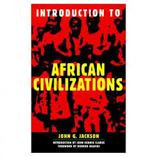 introduction to african civilizations john g jackson book