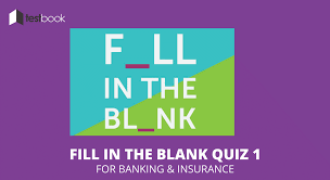 fill in the blanks quiz 1 for banking u0026 insurance exam testbook blog