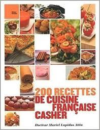cuisine casher 200 recettes de cuisine française casher amazon ca muriel lapidus