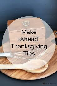 make ahead thanksgiving tips and meal plan happy thanksgiving