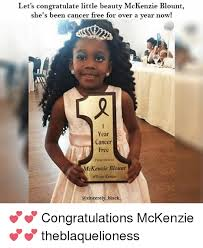 Mckenzie Meme - let s congratulate little beauty mckenzie blount she s been cancer