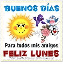 imagenes buenos dias ya es lunes buenos dias oulc auo para todos mis amigos feliz lunes visita mi
