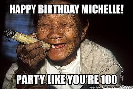 Michelle Meme - birthday michelle