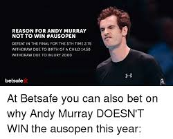 Andy Murray Meme - reason for andy murray not to win ausopen defeat in the final for