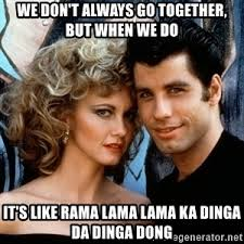We Go Together Meme - grease go together meme generator