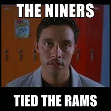 Niners Memes - the niners tied the rams vote for pedro meme generator