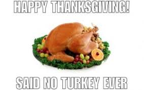 Thanksgiving Day Memes - 12 really hilarious and funny turkey thanksgiving memes