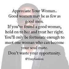 Good Woman Meme - appreciate your woman quotes meme image 02 quotesbae