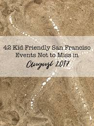 Sport Basement Presidio 42 Kid Friendly Events In San Francisco Not To Miss For August