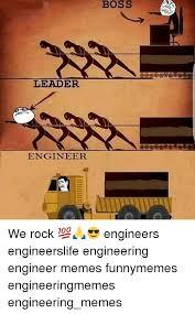 Engineer Meme - boss leader engineer we rock engineers engineerslife