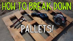 how to break down a wood pallet 3 ways youtube