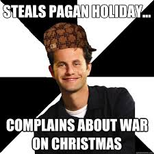 War On Christmas Meme - steals pagan holiday the war on christmas know your meme