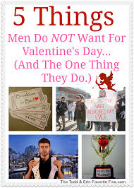 mens valentines day 5 things men really don t want for s day the todd and