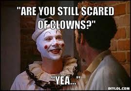 Creepy Clown Meme - scary clown meme generator image memes at relatably com