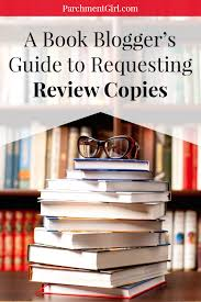 a book blogger u0027s guide to requesting review copies parchment