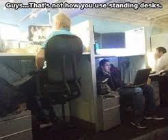 Desk Meme - that s not how you use standing desks funny dank memes gag