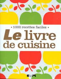livres cuisine collectif le livre de cuisine cuisine au quotidien livres