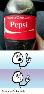 Share A Coke Meme - share a coke with pepsi go go share a coke with funny meme on sizzle